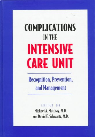 9780412066719: Complications in the Intensive Care Unit: Recognition, prevention, and management