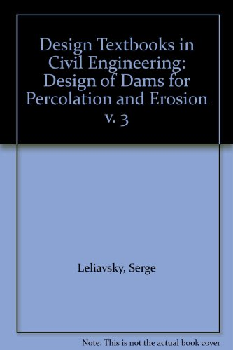 Design of Dams for Percolation and Erosion: Serge Leliavsky