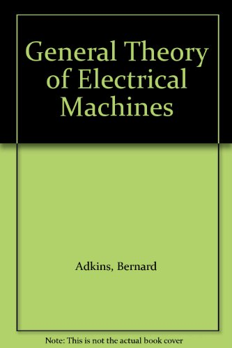 9780412078408: General Theory of Electrical Machines