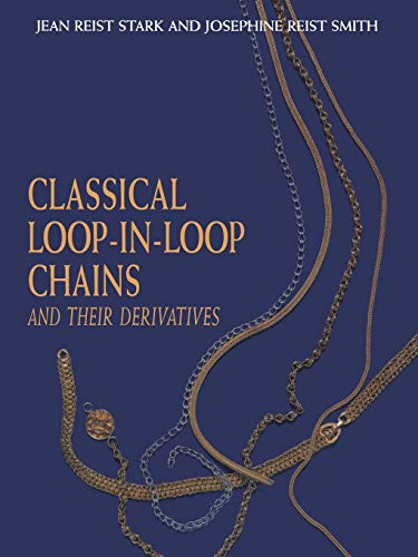 Classical Loop-In-Loop Chains and Their Derivatives: Stark, Jean Reist; Smith, Josephine Reist