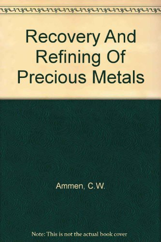9780412079016: Recovery and Refining of Precious Metals