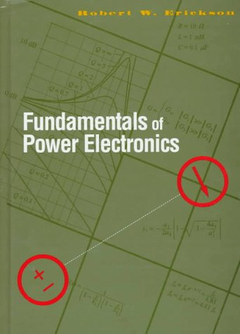 Fundamentals of Power Electronics [Jun 01, 1997] Erickson, Robert W.