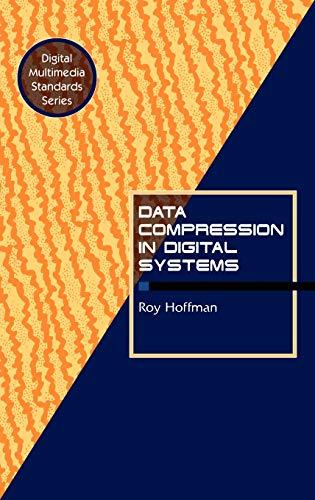 9780412085512: Data Compression in Digital Systems (Digital Multimedia Standards Series)