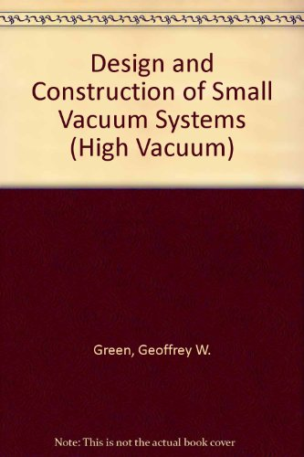 9780412089800: Design and Construction of Small Vacuum Systems (High Vacuum)