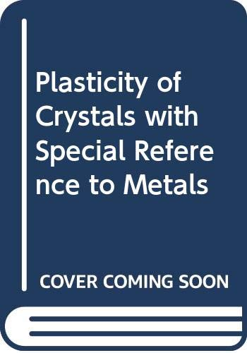 9780412091308: Plasticity of Crystals With Special Reference to Metals
