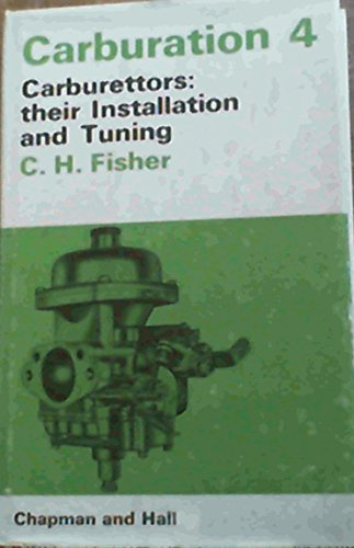 9780412093906: Carburation 4 : Carburettors: Their Installation and Tuning