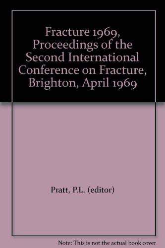 Fracture 1969: Proceedings of the Second International Conference on Fracture, Brighton, April 1969...