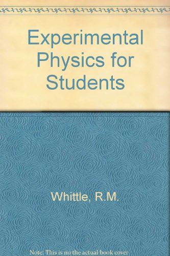 Experimental Physics for Students: Whittle, R.M., Yarwood,