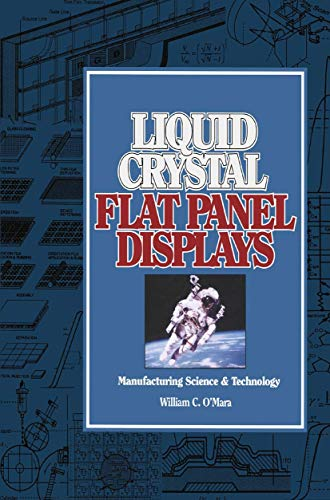 9780412097911: Liquid Crystal Flat Panel Displays: Manufacturing science and technology