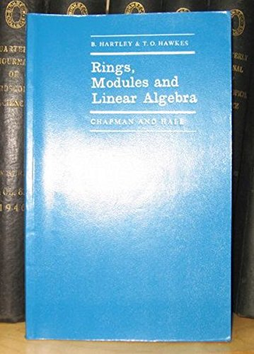 Rings, Modules and Linear Algebra (Mathematics Series): Hawkes, T.O.