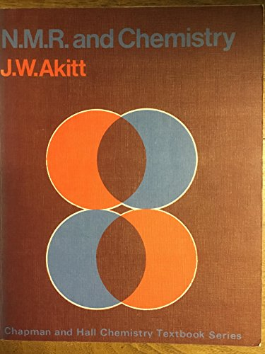 N.M.R. and chemistry;: An introduction to nuclear: J. W Akitt