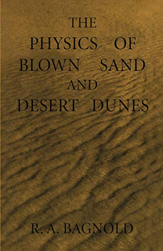 The Physics of Blown Sand and Desert Dunes (Dover Earth Science)