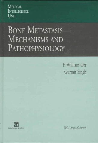 Bone Metastasis: Mechanisms and Pathophysiology: Orr; Singh