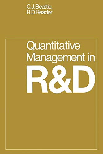 Quantitative Management in R & D: Beattie, C. J., Reader, R. D.