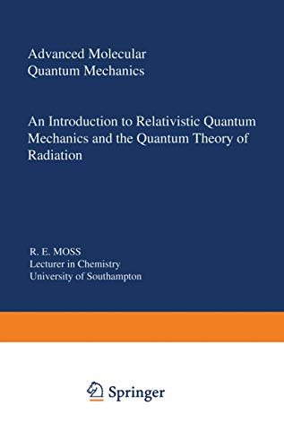 Advanced Molecular Quantum Mechanics: An Introduction to: R. E. Moss