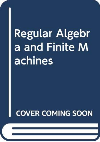9780412106200: Regular Algebra and Finite Machines (Chapman and Hall mathematics series)