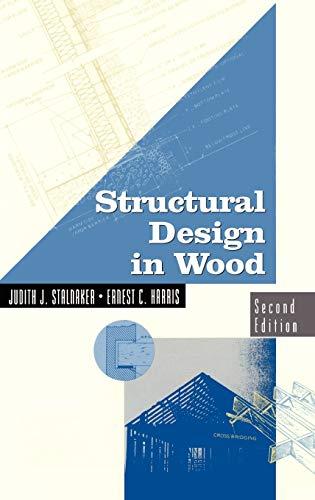 Structural Design in Wood: Stalnaker, Judith J.;Harris, Ernest C.