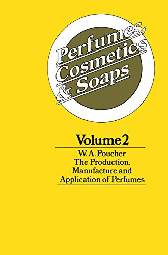 9780412106507: Perfumes, Cosmetics and Soaps: Volume II The Production, Manufacture and Application of Perfumes (Production, Manufacture & Application of Perfumes)