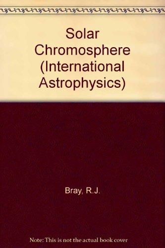 9780412107306: Solar Chromosphere (International Astrophysics)