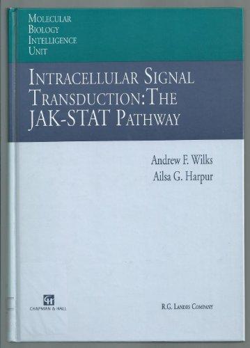 Intracellular Signal Transduction: The JAK-STAT Pathway (Molecular Biology Intelligence Unit): ...