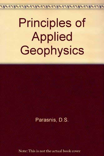 9780412109805: Principles of Applied Geophysics