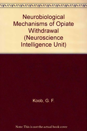 9780412110610: Neurobiological Mechanisms of Opiate Withdrawal (Neuroscience Intelligent Unit)