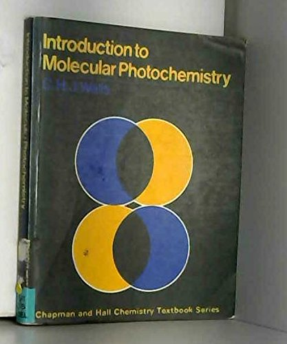 Introduction to Molecular Photochemistry (Chapman and Hall: Wells, Clifford Henry