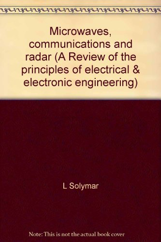 Microwaves, Communications, and Radar (A Review of: Solymar, L. (editor)