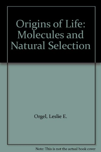 The Origins of Life. Molecules and Natural Selection.: Orgel, Leslie