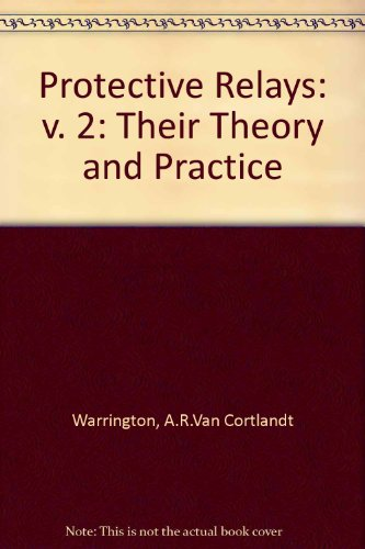 9780412121005: Protective Relays: v. 2: Their Theory and Practice