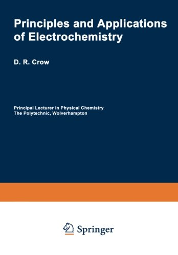 Principles and Applications of Electrochemistry (Chapman and: D. Crow