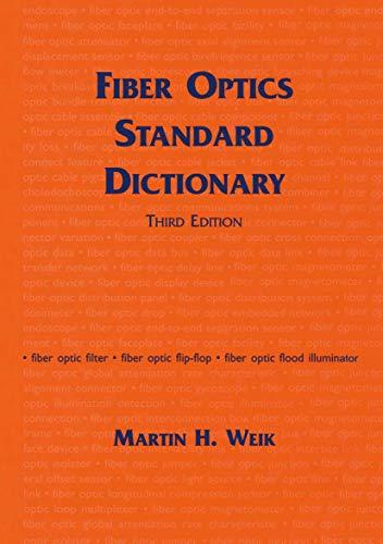 Fiber Optics Standard Dictionary (Hardback): Martin H. Weik