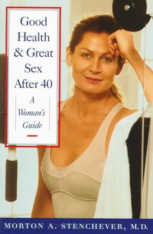 9780412126819: Good Health & Great Sex After 40: A Woman's Guide
