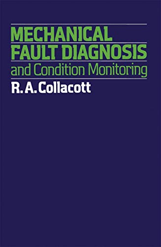 9780412129308: Mechanical Fault Diagnosis and Condition Monitoring