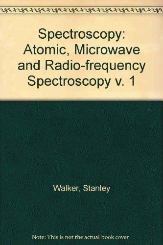 9780412133404: Spectroscopy: Atomic, Microwave and Radio-frequency Spectroscopy v. 1