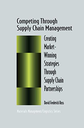 9780412137211: Competing Through Supply Chain Management: Creating Market-Winning Strategies Through Supply Chain Partnerships (Chapman & Hall Materials Management/Logistics Series)