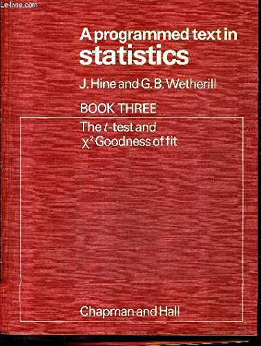 9780412137402: Programmed Text in Statistics Bk. 3 : The t-Text and X-Squared Goodness of Fit