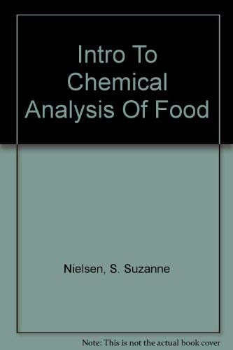 Introduction to the Chemical Analysis of Foods: Nielsen, S. Suzanne