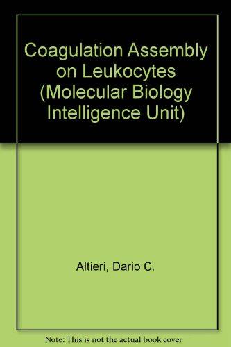 9780412139918: Coagulation-Inflammation Interface: Coagulation Assembly on Leukocytes (Molecular Biology Intelligence Unit)
