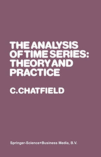 9780412141805: The Analysis of Time Series: Theory and Practice (Monographs on Statistics and Applied Probability)