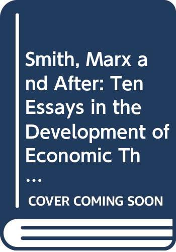 9780412143601: Smith, Marx and After: Ten Essays in the Development of Economic Thought