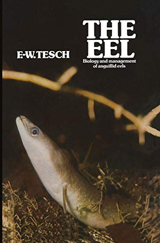 9780412143700: The Eel: Biology and Management of Anguillid Eels