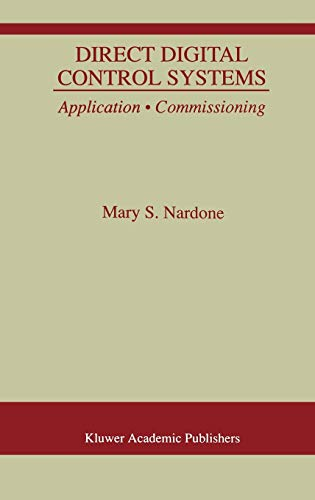 Direct Digital Control Systems: Application Commissioning: Mary S. Nardone