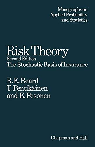 Risk Theory: The Stochastic Basis of Insurance: R. E. Beard,