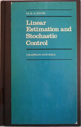 Linear Estimation and Stochastic Control (Chapman & Hall Mathematics Series): M.H.A. Davis