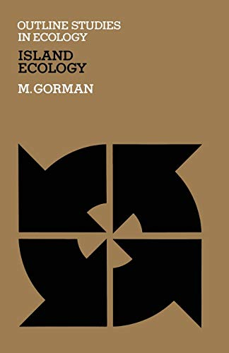 Island Ecology (Powder Technology Series) (Outline Studies: Gorman, M.