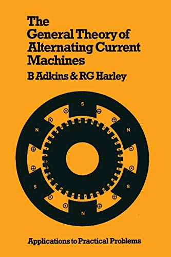 9780412155604: The General Theory of Alternating Current Machines: Application to Practical Problems (Science Paperbacks)