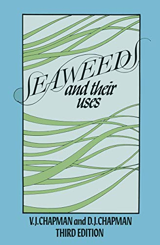 Seaweeds and Their Uses: Chapman, Valentine