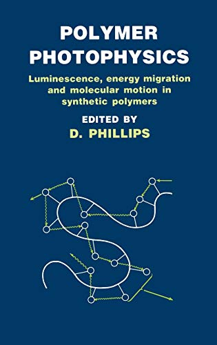 9780412165108: Polymer Photophysics: Luminescence, Energy Migration, and Molecular Motion in Synthetic Polymers