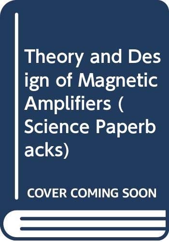 9780412202902: Theory and Design of Magnetic Amplifiers (Science Paperbacks)